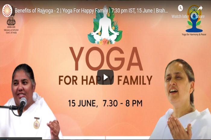 Benefits of Rajyoga  | Yoga For Happy Family | 7:30 pm IST,   June | Brahma Kumaris
